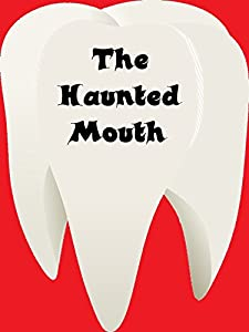 The Haunted Mouth USA