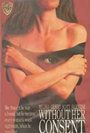 Without Her Consent(1990) Poster - Movie Forum, Cast, Reviews