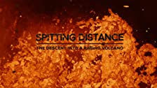Spitting Distance - The Descent Into a Raging Volcano