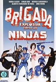 Brigada explosiva contra los ninjas(1986) Poster - Movie Forum, Cast, Reviews