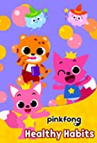 Pinkfong! Healthy Habits
