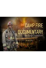 The Camp Fire Documentary