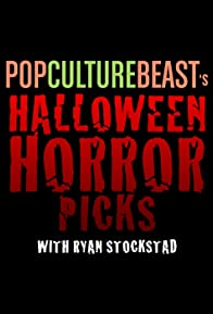 Primary photo for Pop Culture Beast's Halloween Horror Picks