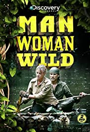 Man, Woman, Wild (TV Series 2010– ) - IMDb