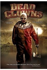Dead Clowns(2004) Poster - Movie Forum, Cast, Reviews