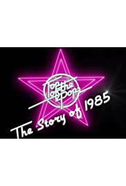 Top of the Pops: The Story of 1985