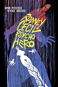 Movies easy download Rodney Cecil: Psycho Hero [4K]