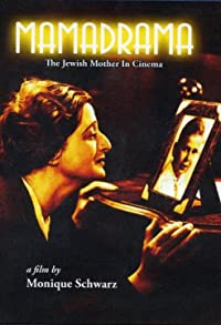 Primary photo for Mamadrama: The Jewish Mother in Cinema