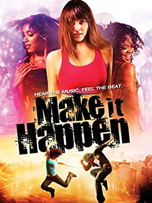Permalink to Movie Make It Happen (2008)