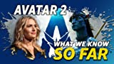 What We Know About 'Avatar 2' ... So Far