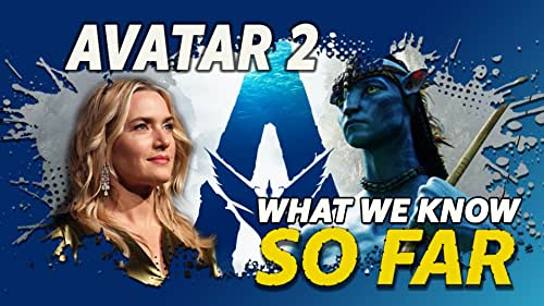 After more than a decade, the Na'vi are back, and this time they're bringing Kate Winslet along for the ride. Here's what we know about 'Avatar 2' ... so far.