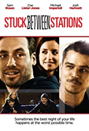 Stuck Between Stations (2011) 1080p