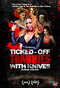 Primary photo for Ticked-Off Trannies with Knives