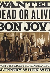 Primary photo for Bon Jovi: Wanted Dead or Alive