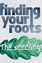 Finding Your Roots: The Seedlings