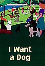 I Want a Dog Poster