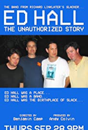 Ed Hall: the Unauthorized Story