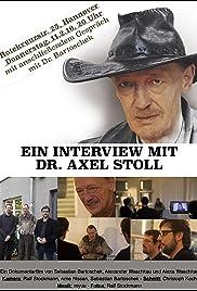 Ein Interview mit Dr. Axel Stoll - Der Film Poster