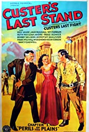 Custer's Last Stand (1936) Poster - Movie Forum, Cast, Reviews