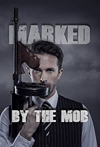 Primary photo for Marked by the Mob