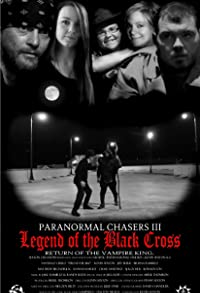 Primary photo for Paranormal Chasers Legend of the Black Cross
