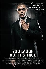 You Laugh But It's True (2011)