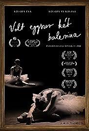 Volt egyszer két balerina/Once upon a time there were two ballerinas Poster