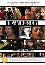 Dream Kiss Cry