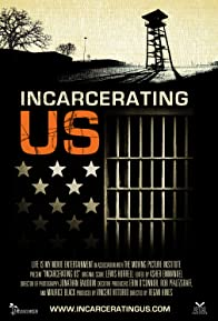 Primary photo for Incarcerating US