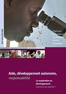Aide, développement autonome, responsabilité: la coopération au développement, comment ça marche? (2003–2011)