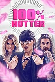 Grace Woodward, Daniel Palmer, and Melissa Sophia in 100% Hotter (2016)