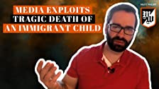 Los medios de comunicación explotan la trágica muerte de un niño inmigrante