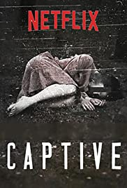 Captive (TV Series 2016– ) - IMDb