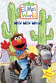 Primary photo for Elmo's World: The Wild Wild West