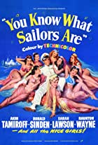 You Know What Sailors Are