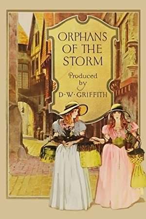 D.W. Griffith Orphans of the Storm Movie
