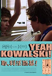 Yeah, Kowalski! (2012) Poster - Movie Forum, Cast, Reviews