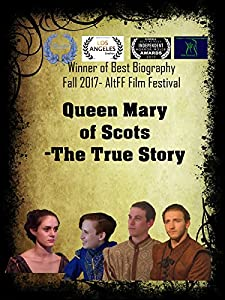 New hollywood movies 2017 free download Queen Mary of Scots: The True Story by none [720px]