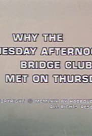 Why the Tuesday Afternoon Bridge Club Met on Thursday Poster