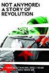 Not Anymore: A Story of Revolution (2013)