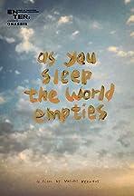 As you sleep the world empties