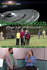 Between Two Worlds: A Star Trek Fan Production Poster