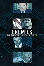 Enemies: The President, Justice & the FBI