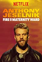 Anthony Jeselnik: Fire in the Maternity Ward