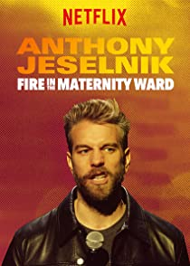 Anthony Jeselnik: Fire in the Maternity Wardแอนโธนี่ เจเซลนี่ :ไฟ(ฮา)ลามทุ่ง