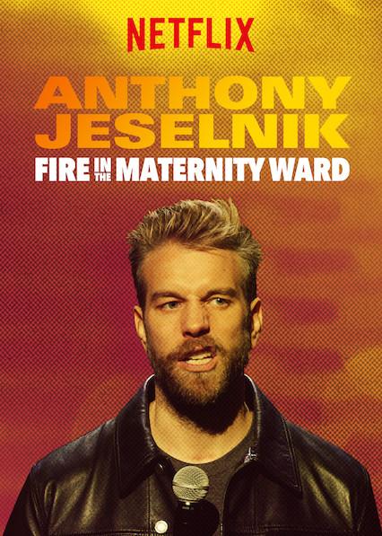 Anthony Jeselnik: Fire in the Maternity Ward (2019) WEBRip 720p