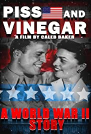 Piss and Vinegar: A World War 2 Story