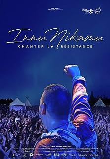 Innu Nikamu: chanter la résistance (2017)