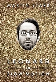 Leonard in Slow Motion Poster