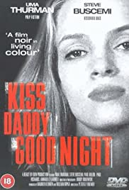 Kiss Daddy Goodnight (1987) Poster - Movie Forum, Cast, Reviews